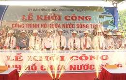 Ninh Thuận khởi công xây dựng hồ chứa nước sông Than