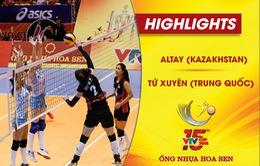 VIDEO: Tổng hợp trận đấu Altay (Kazakhstan) 2-3 Tứ Xuyên (Trung Quốc) (Tranh hạng 3 VTV Cup Ống nhựa Hoa Sen 2018)