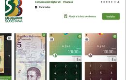 Venezuela: Hàng nghìn lượt tải ứng dụng đổi tiền sau 2 ngày ra mắt