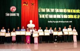 """Quảng Trị trao tặng, truy tặng danh hiệu """"Bà Mẹ Việt Nam Anh hùng"""""""