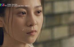 Ngày ấy mình đã yêu - Tập 17: Dung khóc trước mặt Hạ sẽ gây hiểu lầm cho Nam?