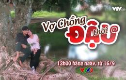 """Thư giãn cùng """"Vợ chồng Đậu thời @"""" trên VTV8"""