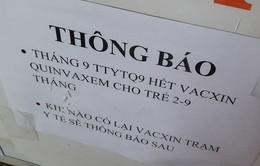 Hết vaccine Quinvaxem cho trẻ 2 - 9 tháng tuổi tại TP.HCM