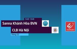 VIDEO Tổng hợp trận Sanna Khánh Hòa BVN 1-1 CLB Hà Nội (Vòng 22 Nuti Café V.League 2018)