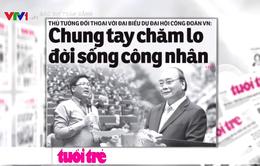 Đại hội XII Công đoàn Việt Nam: Thiết thực, sáng tạo!