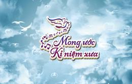 """Thư về miền Trung: """"Mong ước kỷ niệm xưa"""" (21h15 thứ Năm, 06/9 trên VTV8)"""