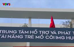"""Thừa Thiên Huế đưa """"Trung tâm hỗ trợ và phát triển tài năng trẻ mồ côi"""" vào hoạt động"""