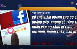 Giảm ưu tiên cho quảng cáo, Facebook được gì?