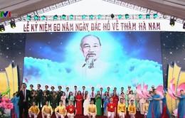 Kỷ niệm 60 năm Ngày Bác Hồ về thăm Hà Nam