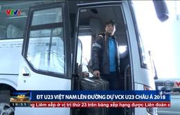 VIDEO: ĐT U23 Việt Nam lên đường dự VCK U23 châu Á 2018