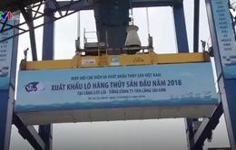Xuất khẩu thành công lô thủy sản đầu tiên năm 2018