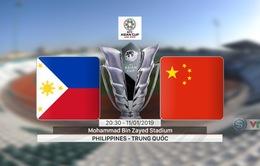 VIDEO Highlights Asian Cup 2019: ĐT Philippines 0-3 ĐT Trung Quốc (Bảng C)