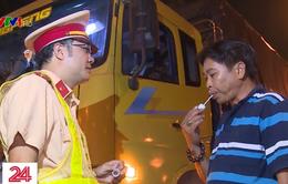 Tăng nặng mức xử phạt lái xe vi phạm nồng độ cồn, ma túy