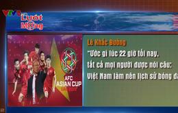 Trước thềm Tứ kết Asian Cup 2019: Việt Nam - Nhật Bản
