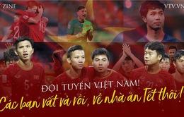Đội tuyển Việt Nam! Các bạn vất vả rồi, về nhà ăn Tết thôi!