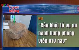 Dư luận phản ứng gay gắt trước vụ nhà báo VTV bị hành hung