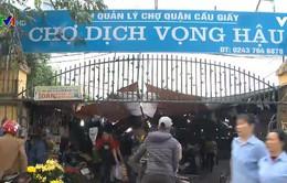Sắp đóng cửa chợ nông sản Dịch Vọng Hậu