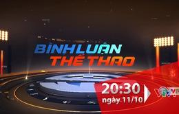 Bình luận thể thao ngày 11/10/2019: ĐT Việt Nam thắng ĐT Malaysia và những chuyện chưa kể