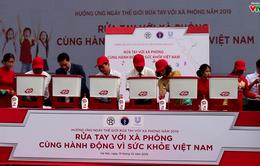 Rửa tay với xà phòng - Cùng hành động vì sức khỏe Việt Nam