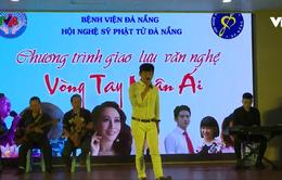 Giao lưu giữa nghệ sỹ và bệnh nhân tại bệnh viện Đà Nẵng