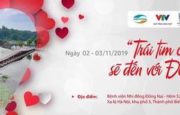 """""""Trái tim cho em"""" khám sàng lọc tim bẩm sinh miễn phí cho trẻ em dưới 16 tuổi tại Đồng Nai"""