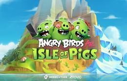 Angry Birds AR: Isle of Pigs đã có mặt trên nền tảng Android