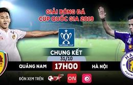 Hôm nay (31/10), VTVcab trực tiếp trận chung kết Cúp Quốc gia giữa CLB Quảng Nam - CLB Hà Nội
