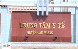 Nhiều sai phạm tại Trung tâm Y tế huyện Cầu Ngang, Trà Vinh