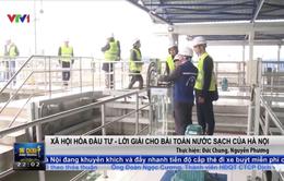 Xã hội hóa đầu tư để giải bài toán nước sạch tại Hà Nội