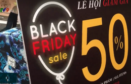 """Black Friday và những chiêu trò """"móc túi"""" người tiêu dùng"""