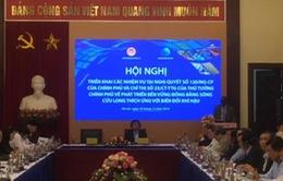 Sẽ đầu tư hơn 1 tỷ USD cho Đồng bằng sông Cửu Long