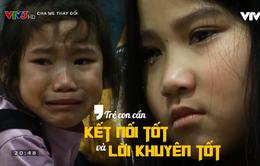 Giọt nước mắt của những đứa trẻ khi không được cha mẹ thấu hiểu