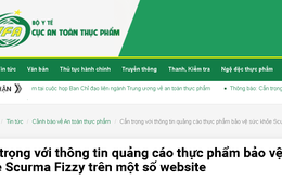 Cẩn trọng với thông tin quảng cáo thực phẩm bảo vệ sức khỏe Scurma Fizzy trên một số website