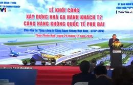 Khởi công xây dựng nhà ga hành khách T2 sân bay Phú Bài