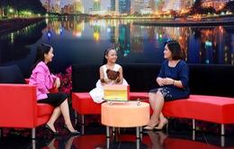 Điều con muốn nói - Chương trình mới giúp con trẻ thoải mái chia sẻ tâm tư, tình cảm