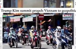 Báo chí Mỹ: Hội nghị Thượng đỉnh Mỹ - Triều mang lại nhiều cơ hội cho Việt Nam