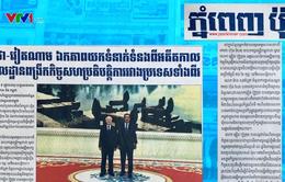 Báo chí Lào, Campuchia ca ngợi chuyến thăm của Tổng Bí thư, Chủ tịch nước Nguyễn Phú Trọng