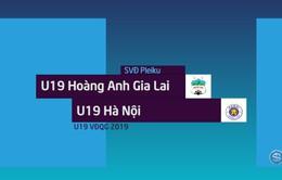 VIDEO Highlight U19 Hà Nội 1-0 U19 Hoàng Anh Gia Lai (Chung kết giải U19 VĐQG 2019)