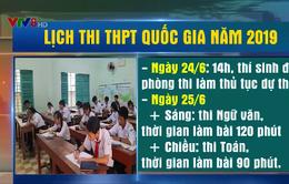 Lịch thi chính thức kỳ thi THPT Quốc gia năm 2019
