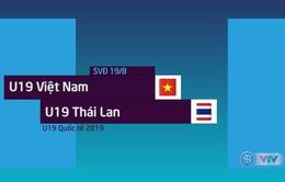 Giải bóng đá U19 Quốc tế 2019: U19 Việt Nam và U19 Thái Lan chia điểm