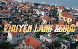 PTL Người quê: Chuyện làng Seoul