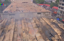 Cháy lớn ở thủ đô Bangladesh, hàng trăm quầy hàng bị thiêu rụi