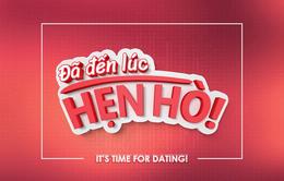 """Nhanh tay đăng ký tham gia gameshow mới trên VTV3 """"Đã đến lúc hẹn hò"""""""