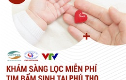 Khám sàng lọc tim bẩm sinh miễn phí cho trẻ em tại tỉnh Phú Thọ