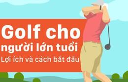 Infographic: Golf cho người lớn tuổi