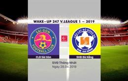 VIDEO Highlights CLB Sài Gòn 3-1 SHB Đà Nẵng (Vòng 7 Wake-up V.League 1-2019)