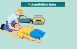 Sơ cứu nạn nhân bị tai nạn giao thông thế nào cho đúng?