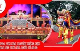 Festival Văn hóa truyền thống Việt và giao lưu văn hóa quốc tế 2019 diễn ra tại Hoàng thành Thăng Long từ ngày 5/4