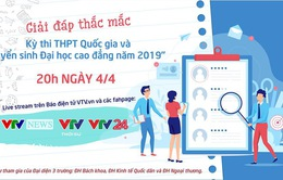 GLTT Giải đáp thắc mắc về kỳ thi THPT Quốc gia và tuyển sinh Đại học Cao đẳng năm 2019