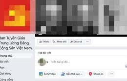 Đề nghị Facebook xoá tài khoản giả mạo Ban Tuyên giáo Trung ương